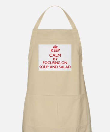 Keep Calm by focusing on Soup And Salad Apron