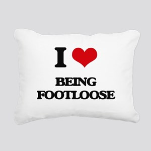 I Love Being Footloose Rectangular Canvas Pillow