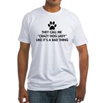 They call me crazy dog lady Fitted T-Shirt