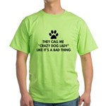 They call me crazy dog lady Green T-Shirt
