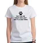 They call me crazy dog lady Women's T-Shirt