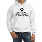 They call me crazy dog lady Hooded Sweatshirt