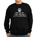 They call me crazy dog lady Sweatshirt (dark)