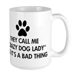 They call me crazy dog lady Large Mug