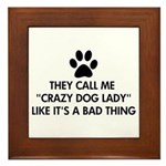 They call me crazy dog lady Framed Tile