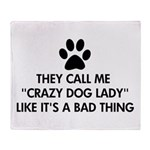 They call me crazy dog lady Throw Blanket