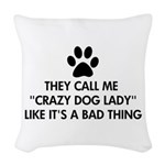 They call me crazy dog lady Woven Throw Pillow