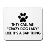 They call me crazy dog lady Mousepad
