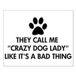 They call me crazy dog lady Small Poster