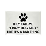 They call me crazy dog Rectangle Magnet (100 pack)