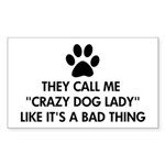 They call me crazy dog lady Sticker (Rectangle)