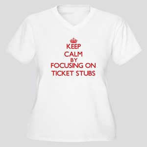 Keep Calm by focusing on Ticket Plus Size T-Shirt