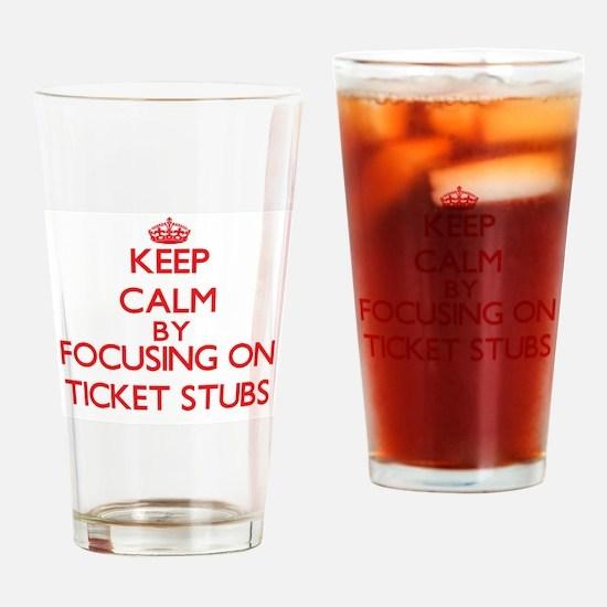 Keep Calm by focusing on Ticket Stu Drinking Glass