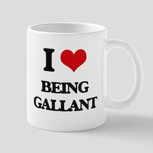 I Love Being Gallant Mugs