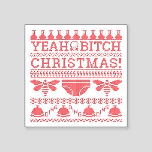 "Yeah Bitch Christmas Square Sticker 3"" x 3"""