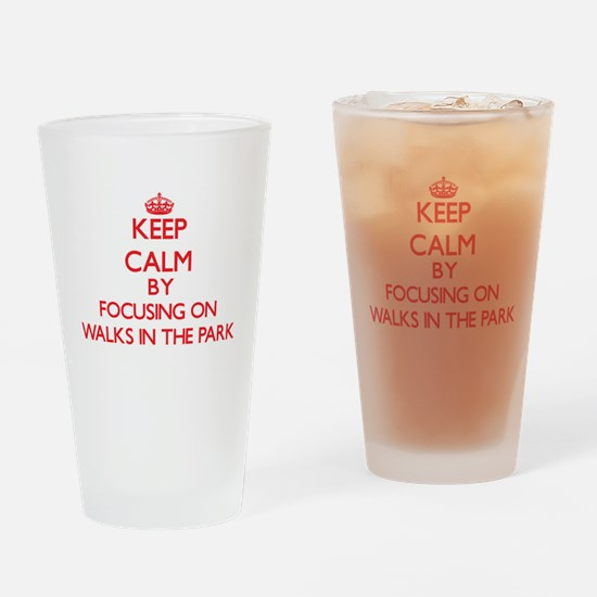 Keep Calm by focusing on Walks In T Drinking Glass