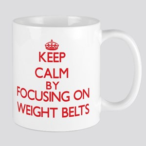 Keep Calm by focusing on Weight Belts Mugs