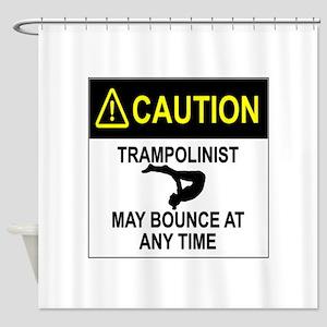 Caution Trampoline gymnast Shower Curtain