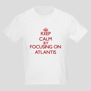 Keep Calm by focusing on Atlantis T-Shirt