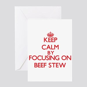 Keep Calm by focusing on Beef Stew Greeting Cards