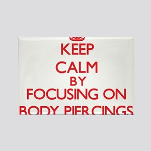 Keep Calm by focusing on Body Piercings Magnets