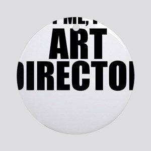 Trust Me, I'm An Art Director Round Ornament