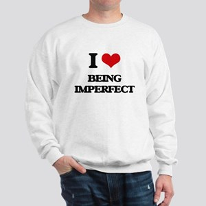 I Love Being Imperfect Sweatshirt