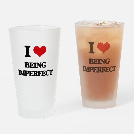 I Love Being Imperfect Drinking Glass