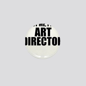 Trust Me, I'm An Art Director Mini Button