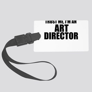 Trust Me, I'm An Art Director Luggage Tag
