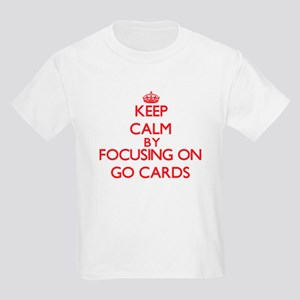 Keep Calm by focusing on Go Cards T-Shirt