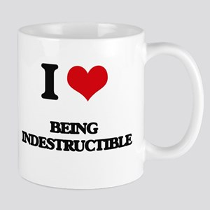 I Love Being Indestructible Mugs