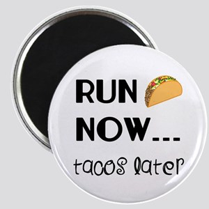 Run Now, Tacos Later Magnets