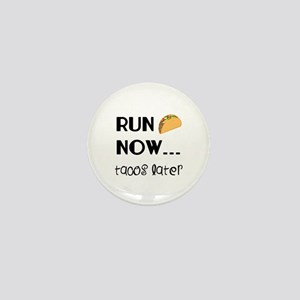 Run Now, Tacos Later Mini Button