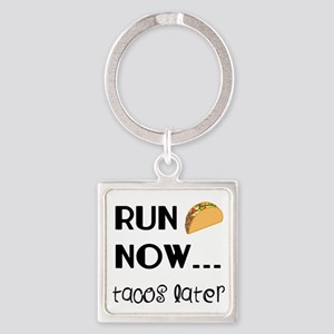 Run Now, Tacos Later Keychains
