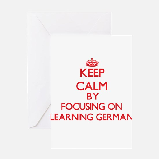 Keep Calm by focusing on Learning G Greeting Cards