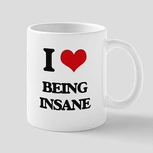 I Love Being Insane Mugs