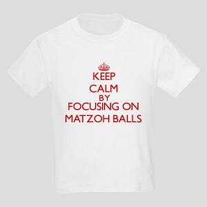 Keep Calm by focusing on Matzoh Balls T-Shirt