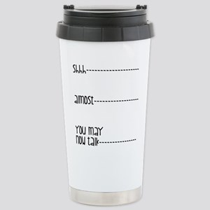 You May Now Talk Stainless Steel Travel Mug