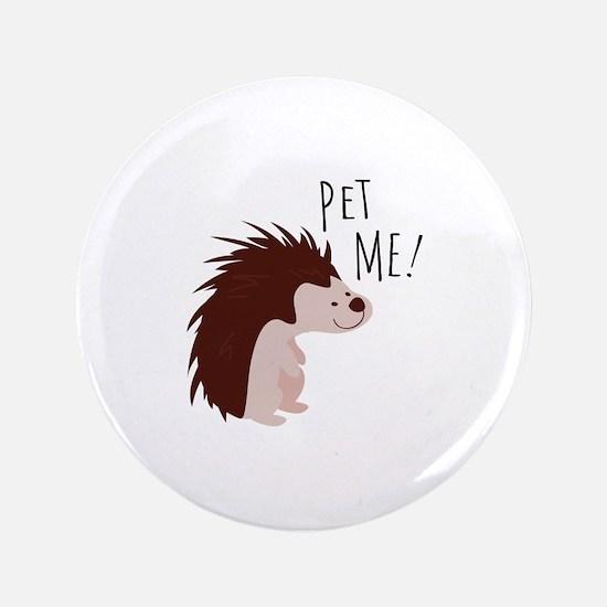 """Pet Me 3.5"""" Button"""