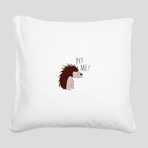 Pet Me Square Canvas Pillow