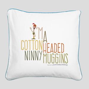 Ninny Muggins Square Canvas Pillow