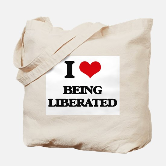 I Love Being Liberated Tote Bag