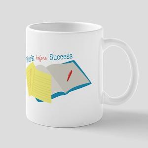 Work Before Success Mugs