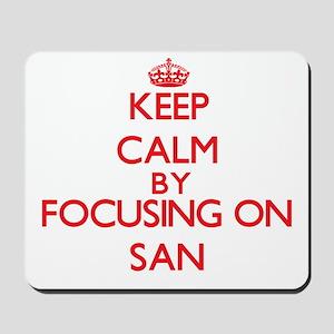Keep Calm by focusing on San Mousepad