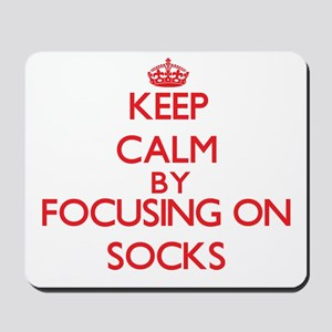 Keep Calm by focusing on Socks Mousepad