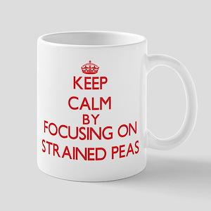 Keep Calm by focusing on Strained Peas Mugs