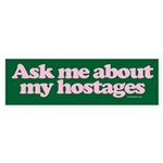 Ask Me About My Hostages sticker