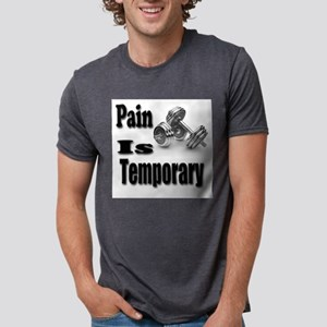Pain is Temporary T-Shirt