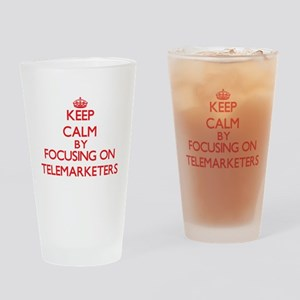 Keep Calm by focusing on Telemarket Drinking Glass